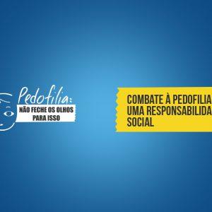 Combate à Pedofilia: uma responsabilidade social
